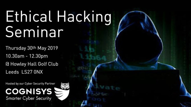 Ethical Hacking Seminar 30th May 2019