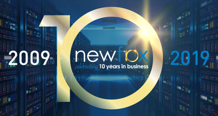 Newfox – Celebrating 10 Years In Business